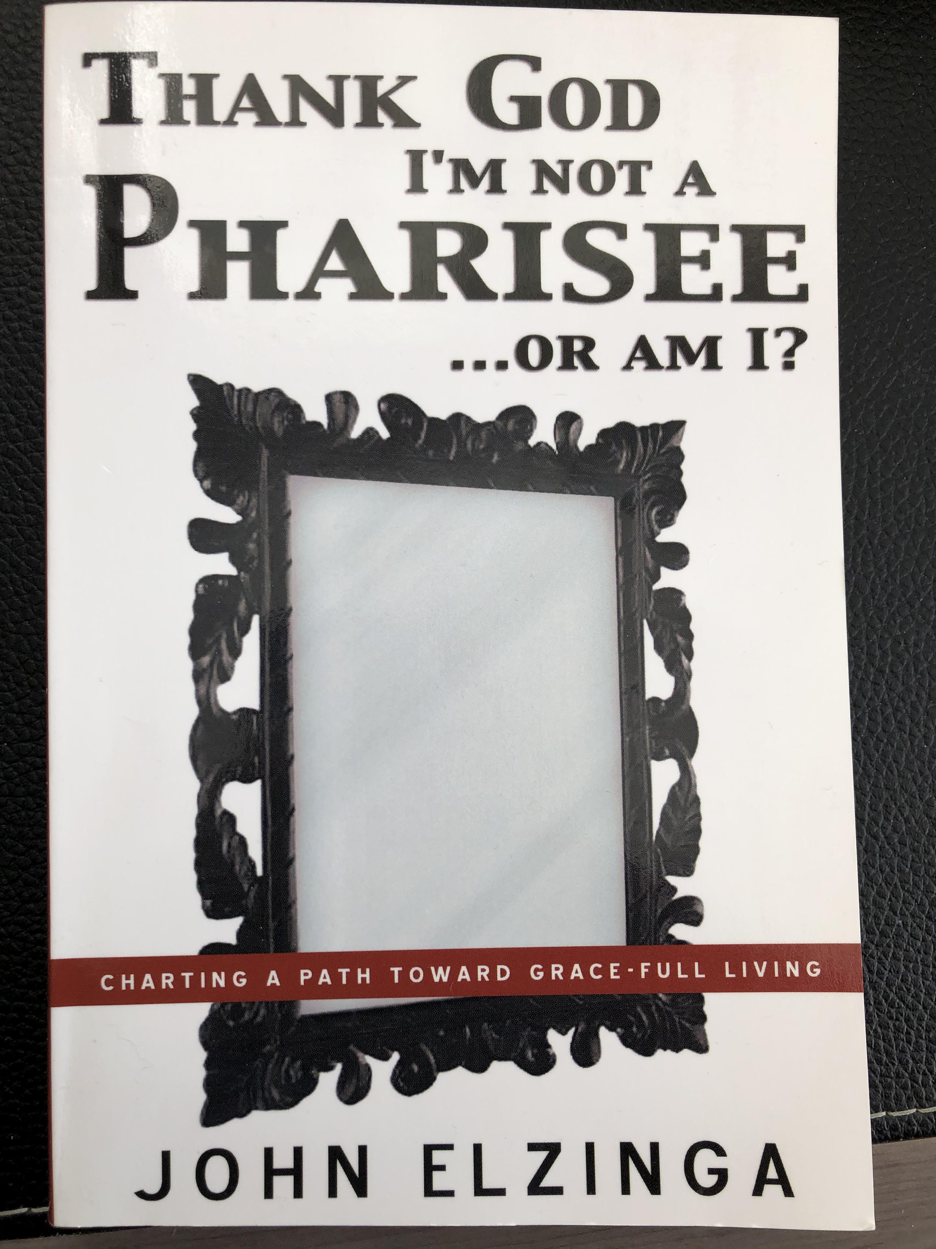 Thank God I'm Not a Pharisee