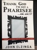 Thank God I'm Not a Pharisee